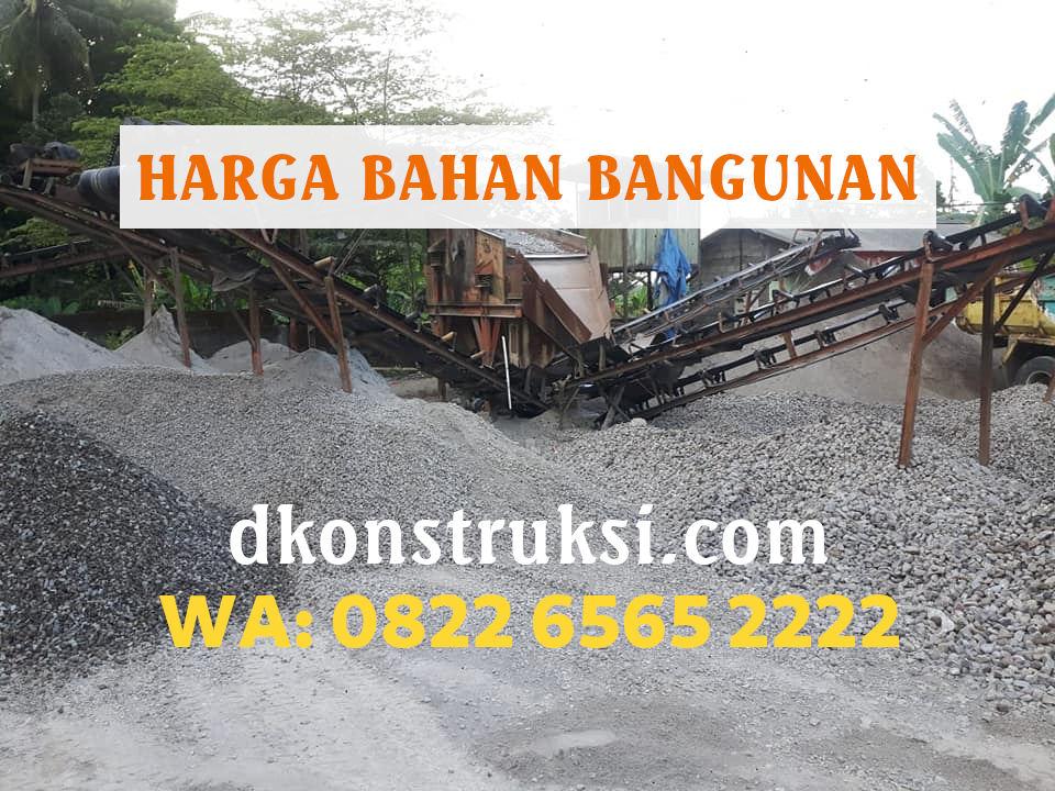 Harga Bahan Bangunan dan Material Alam Terbaru WA 082265652222